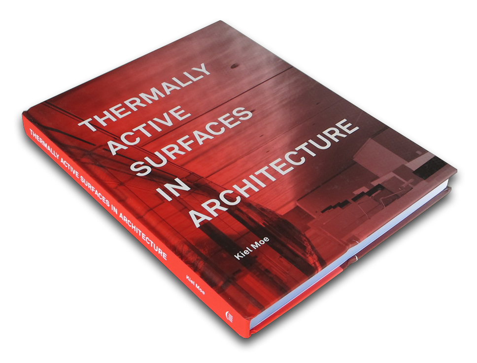 Thermally Active Surfaces in Architecture / Kiel Moe
