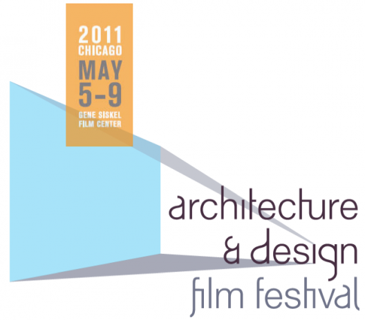 Architecture & Design Film Festival 2011 in Chicago