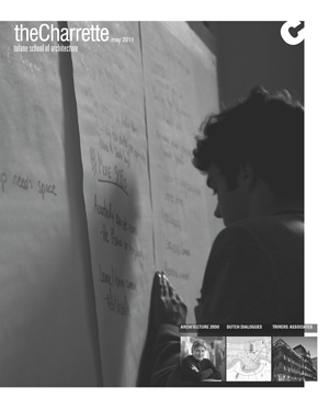 May 2011 Issue of the Charrette from Tulane School of Architecture