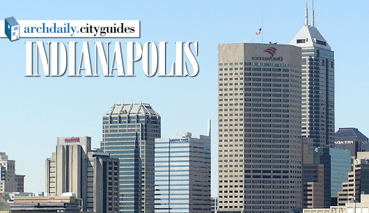 Architecture City Guide: Indianapolis
