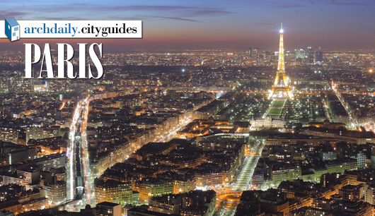 Architecture City Guide: Paris