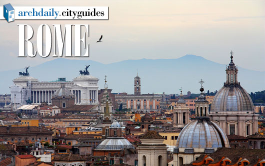 Architecture City Guide: Rome