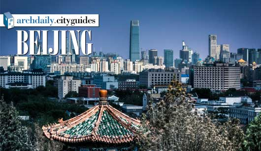 Architecture City Guide: Beijing