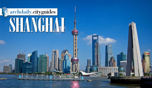 Architecture City Guide: Shanghai