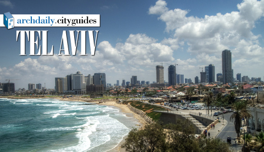 Architecture City Guide: Tel Aviv