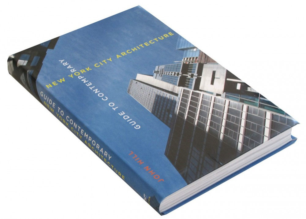 Guide to Contemporary New York City Architecture / John Hill