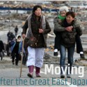 Learning from the Great East Japan Earthquake  (1) Moving Forward: Life after the Great East Japan Earthquake