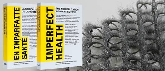 The CCA presents the 'Imperfect Health: The Medicalization of Architecture' Book and Online TV Channel