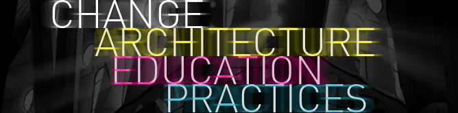 'CHANGE, Architecture, Education, Practices' Conference