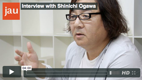JA+U Interviews Japanese Architect Shinichi Ogawa