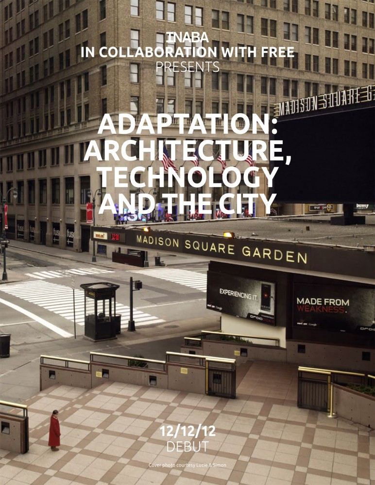 Adaptation: Architecture, Technology, and The City / INABA