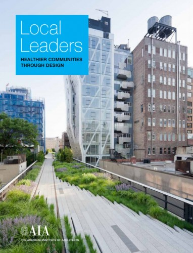 Local Leaders: Healthier Communities through Design; via AIA
