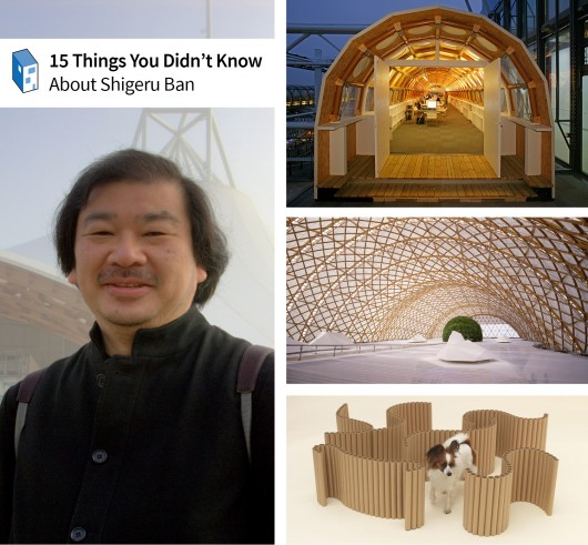 "Post 4 PP 15 Things Left, Image of Shigeru Ban © Flickr User VisiOkrOniK. Right, from top to bottom, Ban's Temporary Paper Studio (© Didier Boy de la Tour), the Japan Pavilion for the Hanover Exhibition 2000 (© Hiroyuki Hirai), and his design for ""Architecture for Dogs"" (© Hiroshi Yoda)."